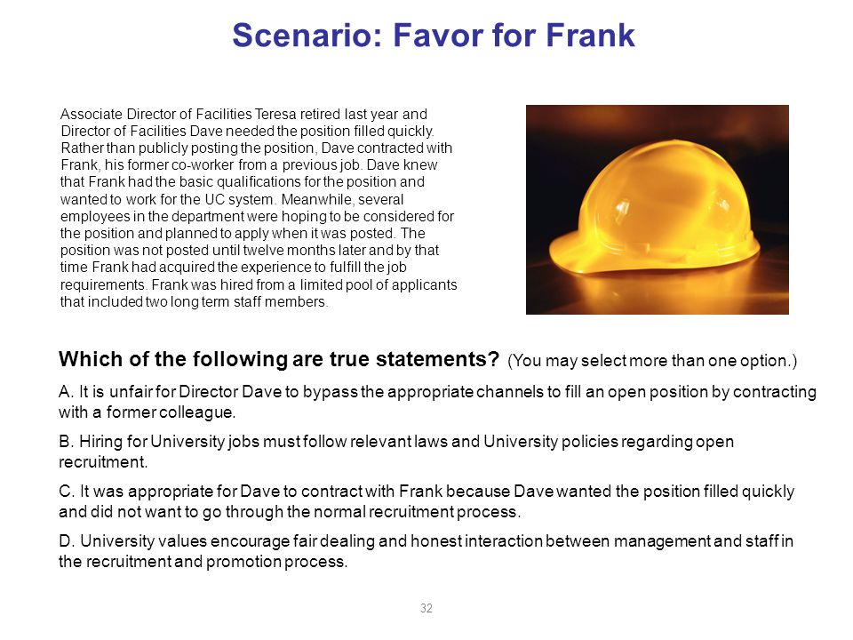 Scenario: Favor for Frank Associate Director of Facilities Teresa retired last year and Director of Facilities Dave needed the position filled quickly.