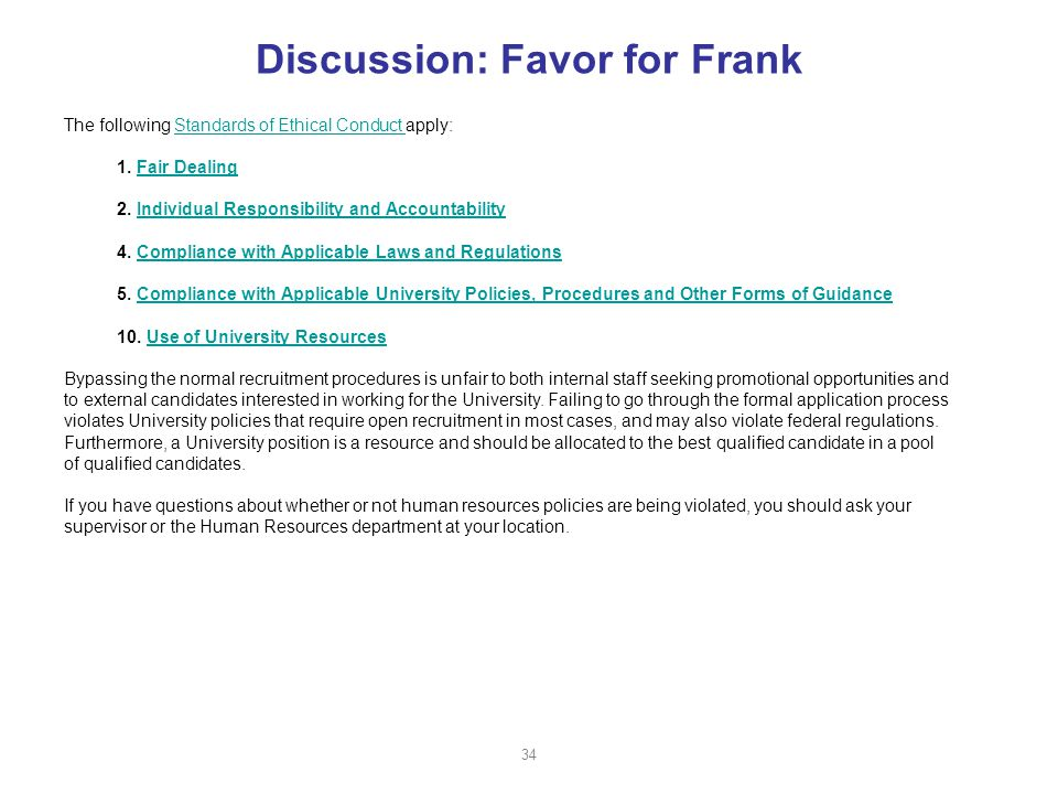 Discussion: Favor for Frank The following Standards of Ethical Conduct apply:Standards of Ethical Conduct 1.