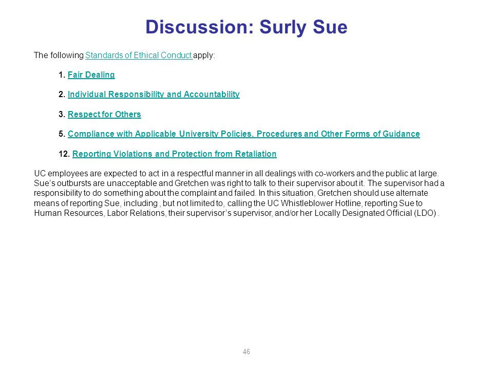 Discussion: Surly Sue The following Standards of Ethical Conduct apply:Standards of Ethical Conduct 1.