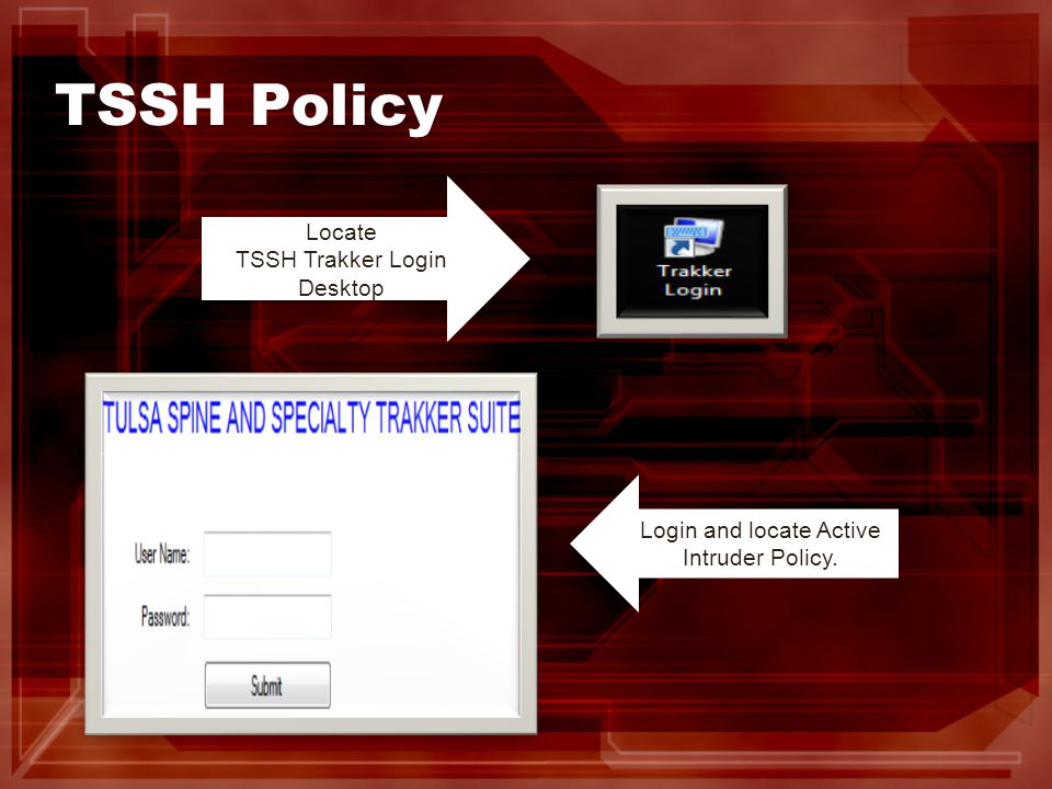 TSSH Policy Locate TSSH Trakker Login Desktop Login and locate Active Intruder Policy.