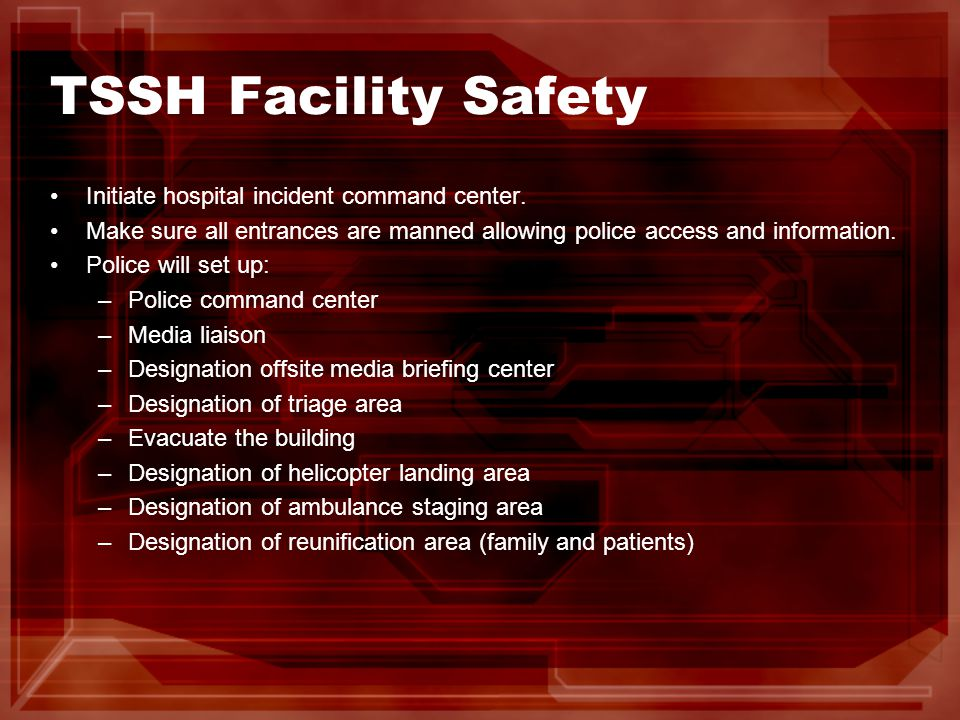 TSSH Facility Safety Initiate hospital incident command center.