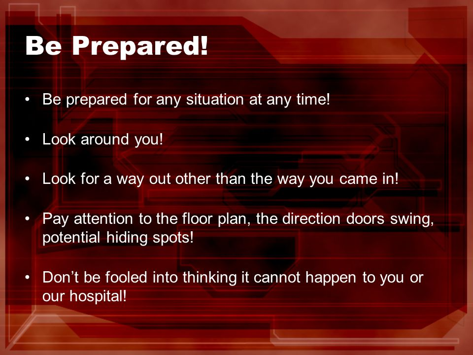 Be Prepared. Be prepared for any situation at any time.