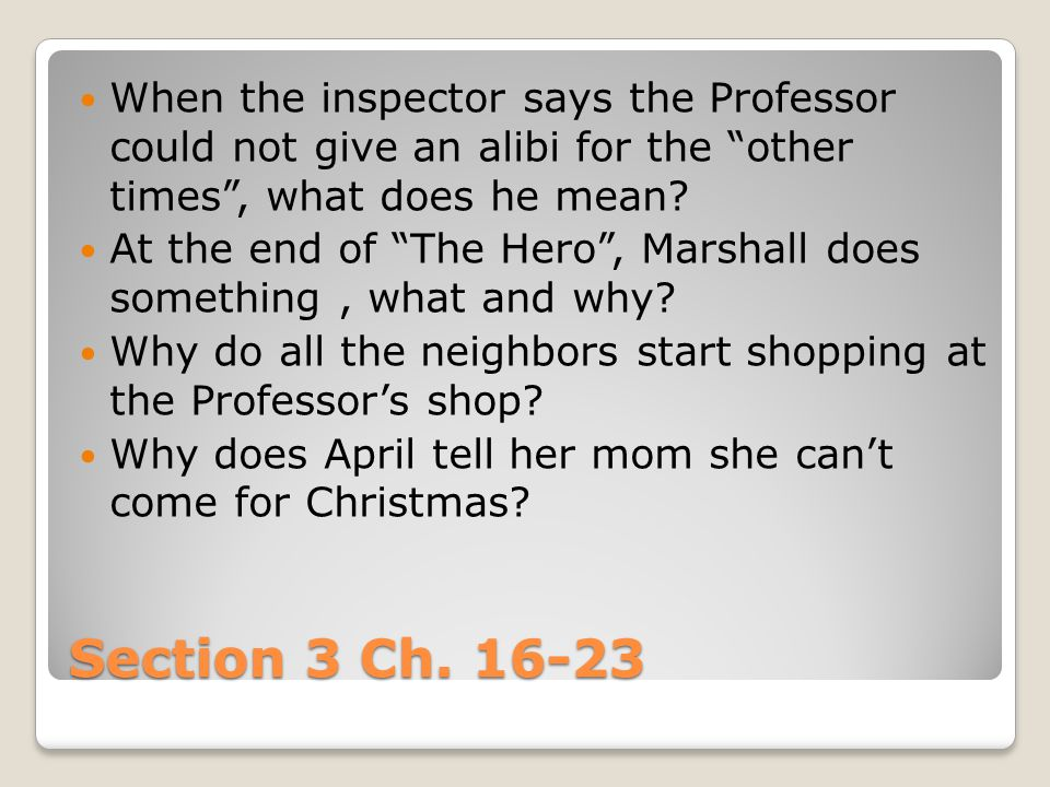 """Section 3 Ch. 16-23 When the inspector says the Professor could not give an alibi for the """"other times"""", what does he mean? At the end of """"The Hero"""","""