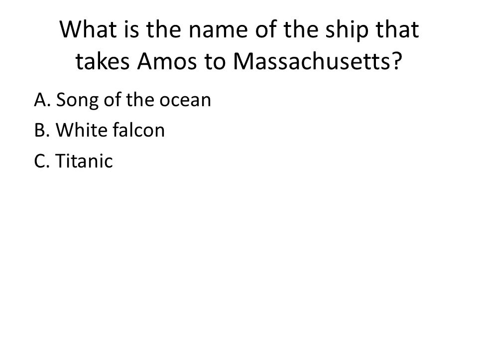What is the name of the ship that takes Amos to Massachusetts.