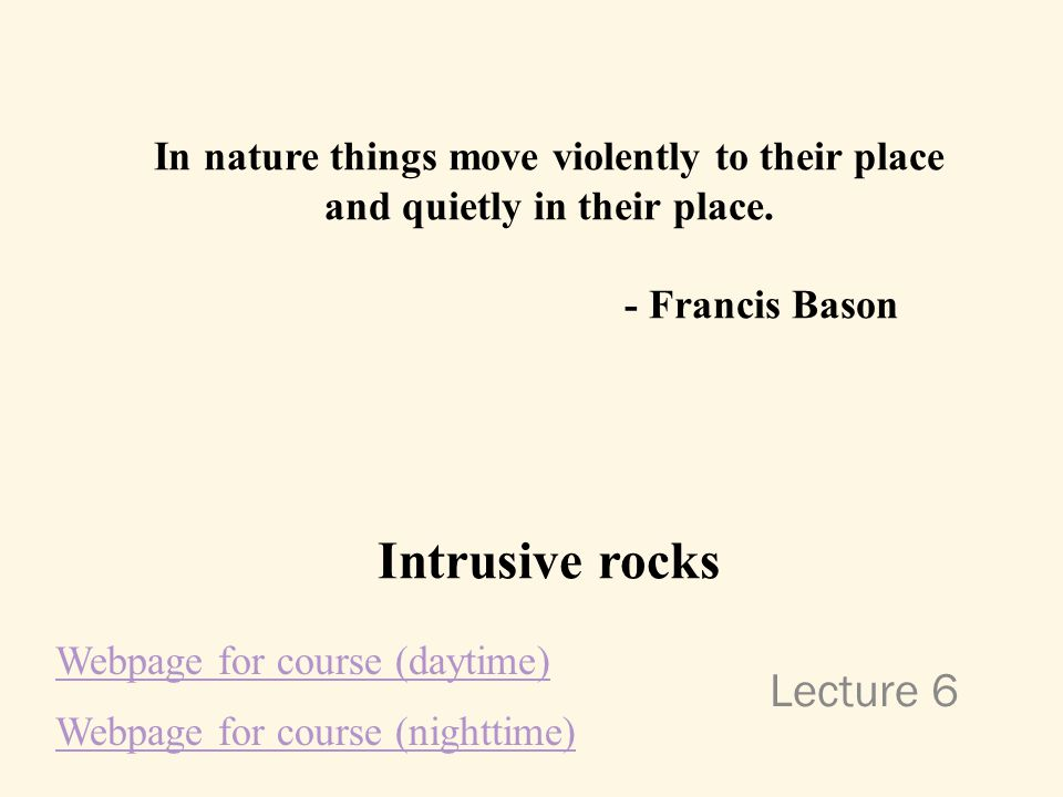 Lecture 6 In nature things move violently to their place and quietly in their place.