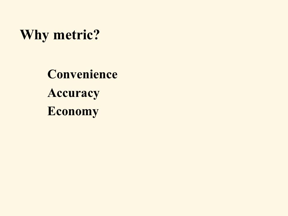 Convenience Accuracy Economy Why metric