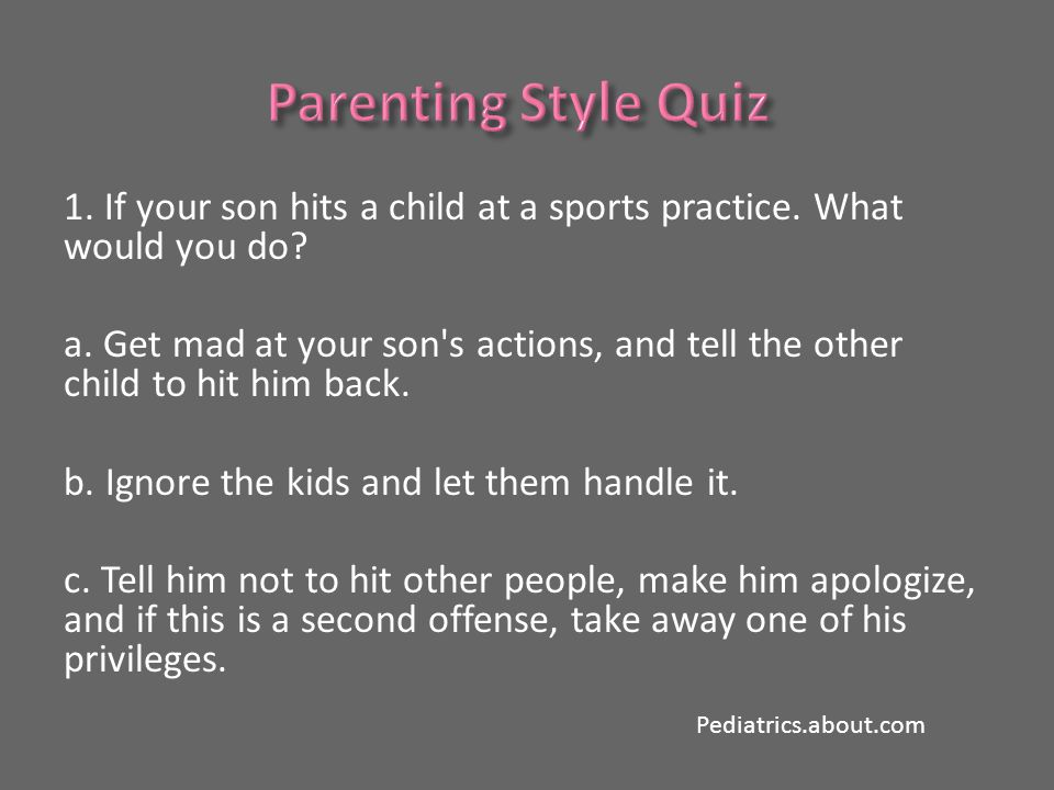 1. If your son hits a child at a sports practice.