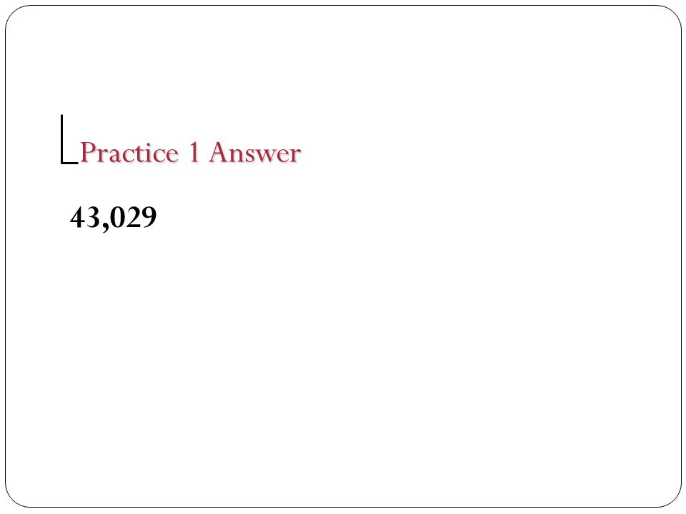 43,029 Practice 1 Answer