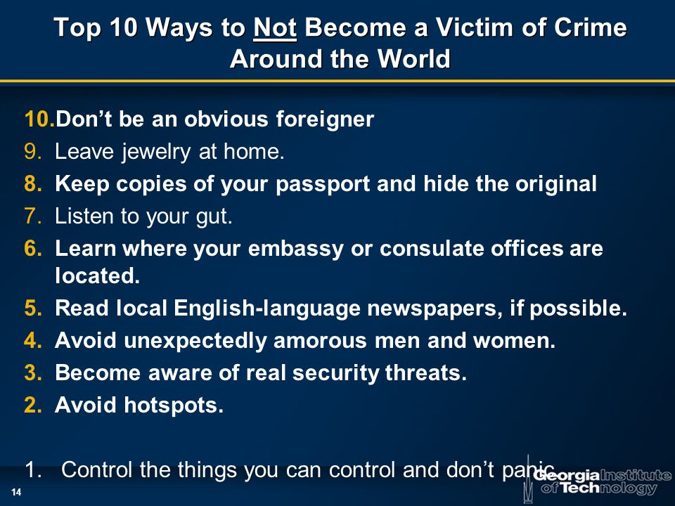 14 Top 10 Ways to Not Become a Victim of Crime Around the World 10.Don't be an obvious foreigner 9.Leave jewelry at home.