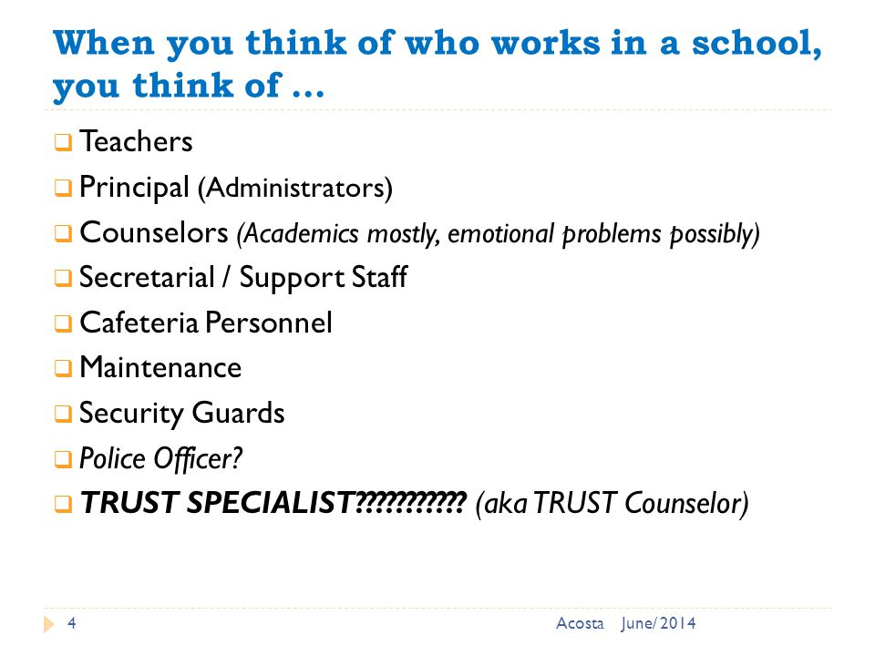 What is a TRUST Specialist? 5 To Reach Ultimate Success Together June/ 2014Acosta