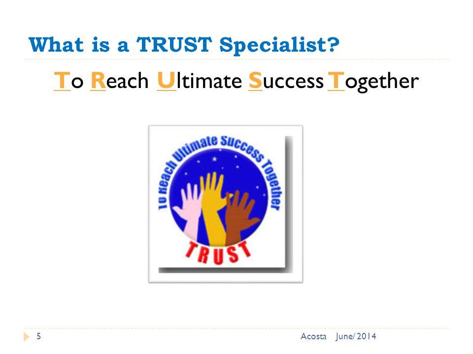 Minimum Qualification Requirements for TRUST Specialist..