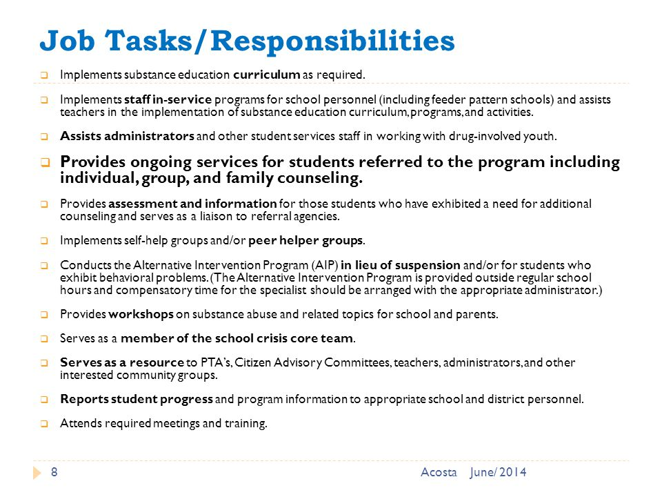Job Tasks/Responsibilities 8  Implements substance education curriculum as required.