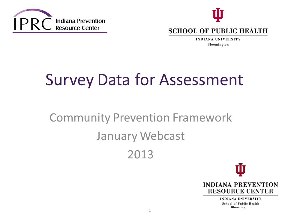 Survey Data for Assessment Community Prevention Framework January Webcast 2013 1