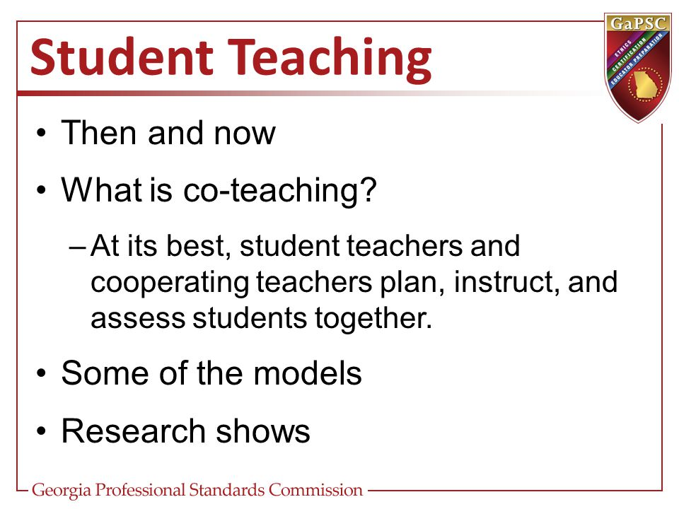 Student Teaching Then and now What is co-teaching.