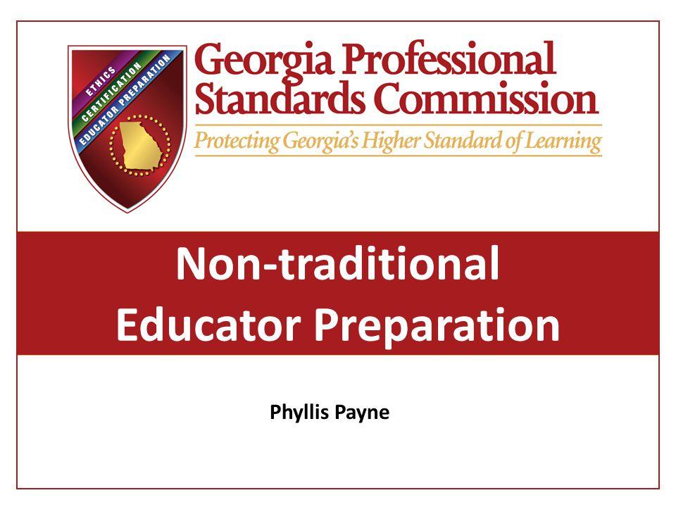 Non-traditional Educator Preparation Phyllis Payne