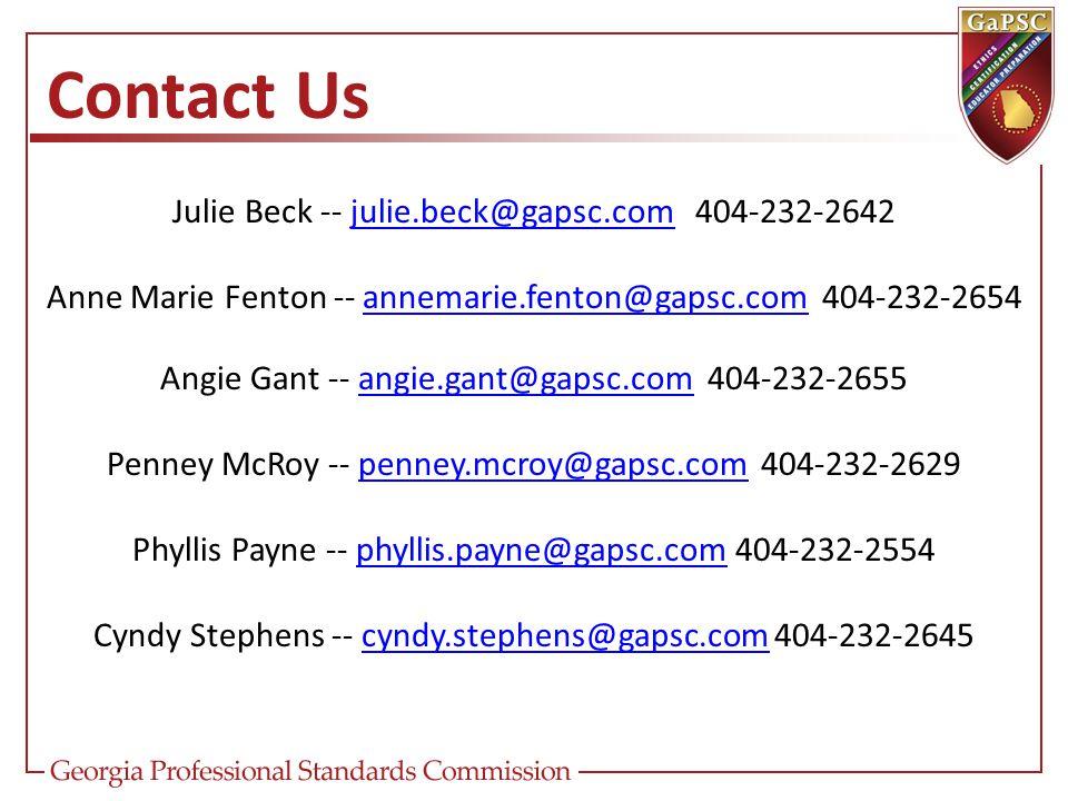 Contact Us Julie Beck -- julie.beck@gapsc.com 404-232-2642julie.beck@gapsc.com Anne Marie Fenton -- annemarie.fenton@gapsc.com 404-232-2654annemarie.fenton@gapsc.com Angie Gant -- angie.gant@gapsc.com 404-232-2655angie.gant@gapsc.com Penney McRoy -- penney.mcroy@gapsc.com 404-232-2629penney.mcroy@gapsc.com Phyllis Payne -- phyllis.payne@gapsc.com 404-232-2554phyllis.payne@gapsc.com Cyndy Stephens -- cyndy.stephens@gapsc.com 404-232-2645cyndy.stephens@gapsc.com
