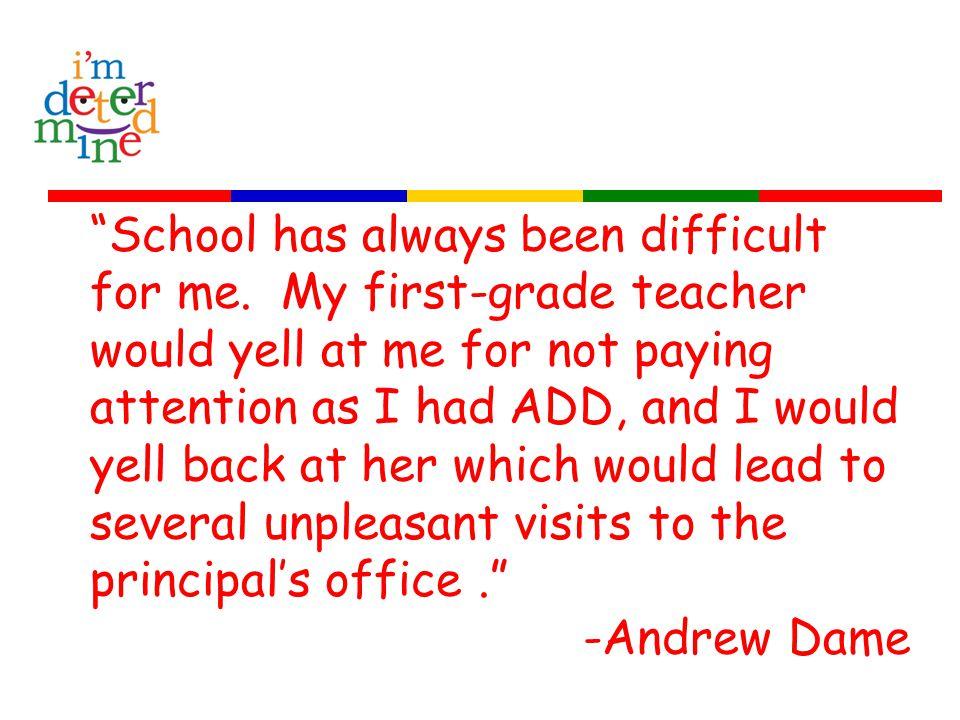 School has always been difficult for me.