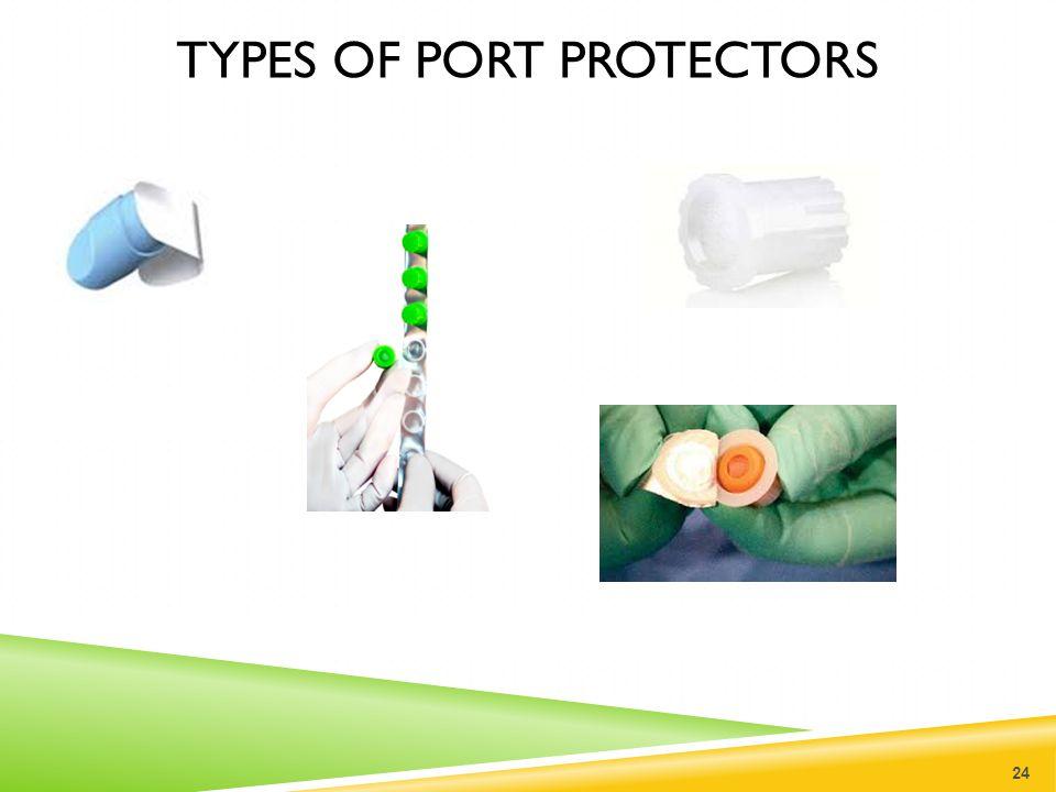 TYPES OF PORT PROTECTORS 24