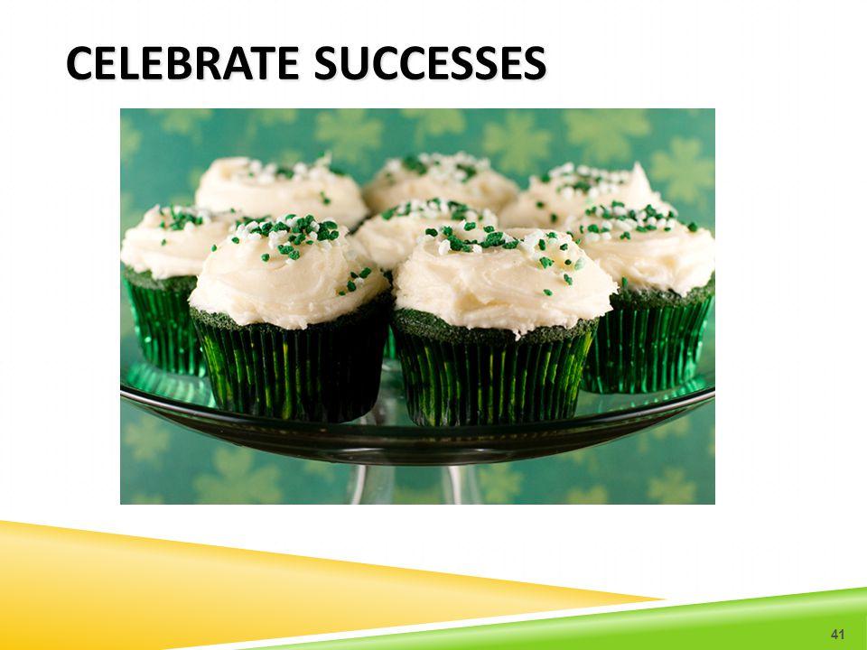 CELEBRATE SUCCESSES 41