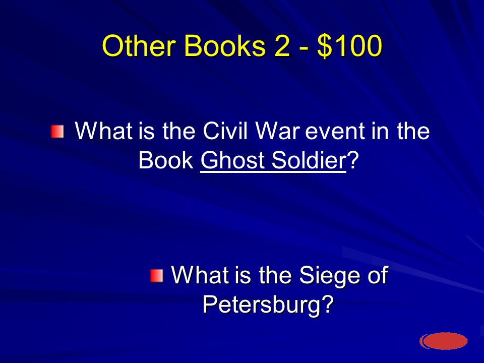 Other Books 2 - $100 What is the Siege of Petersburg.