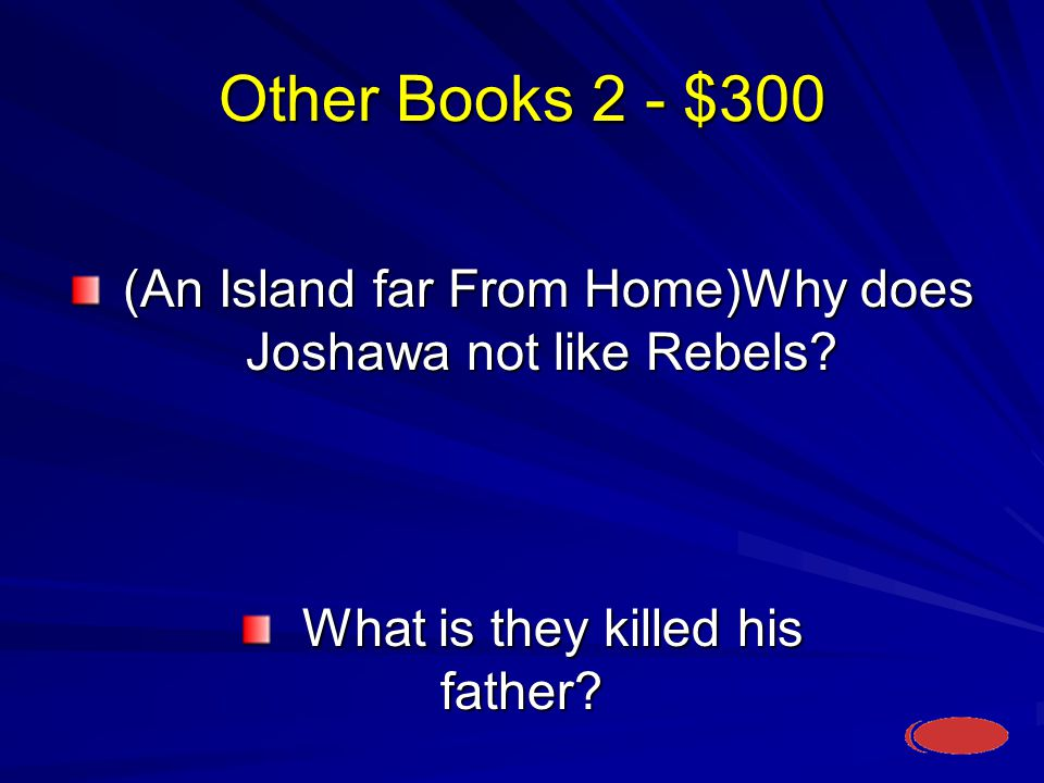 Other Books 2 - $300 What is they killed his father.