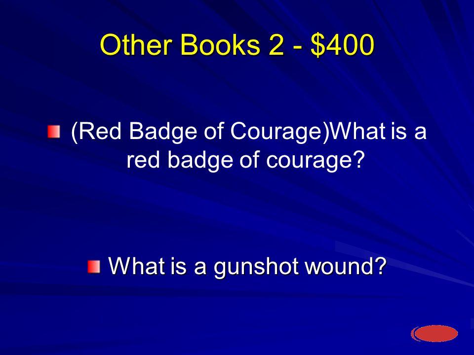 Other Books 2 - $400 What is a gunshot wound. What is a gunshot wound.