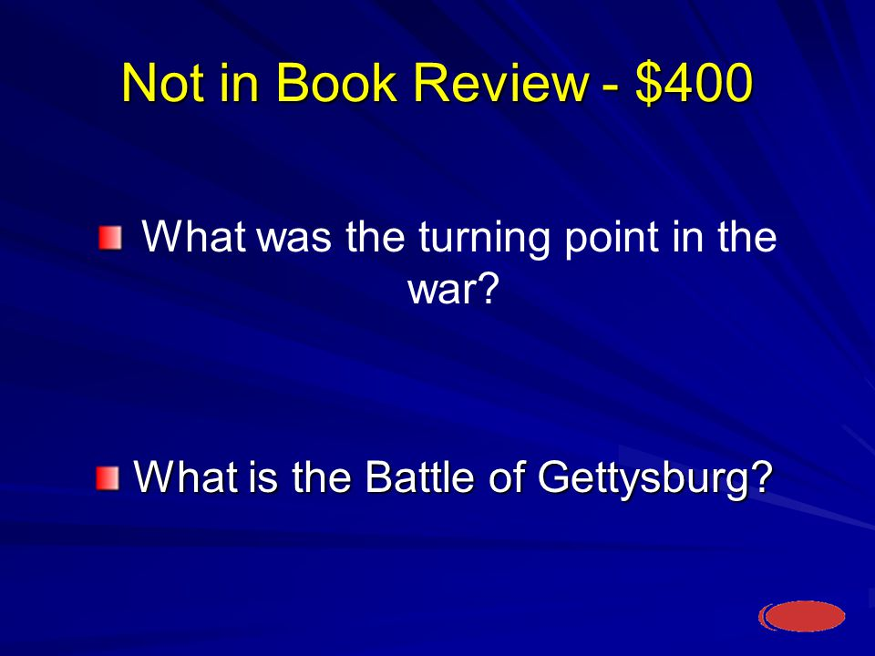 Not in Book Review - $400 What is the Battle of Gettysburg.