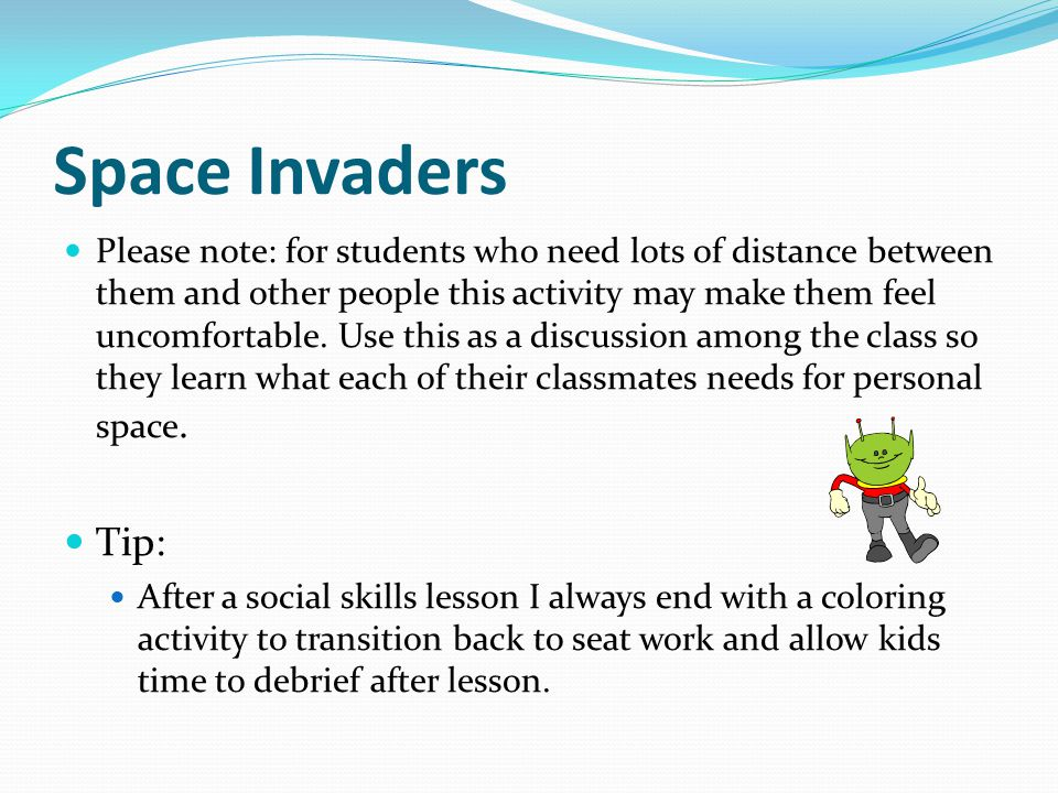 Space Invaders Please note: for students who need lots of distance between them and other people this activity may make them feel uncomfortable. Use t