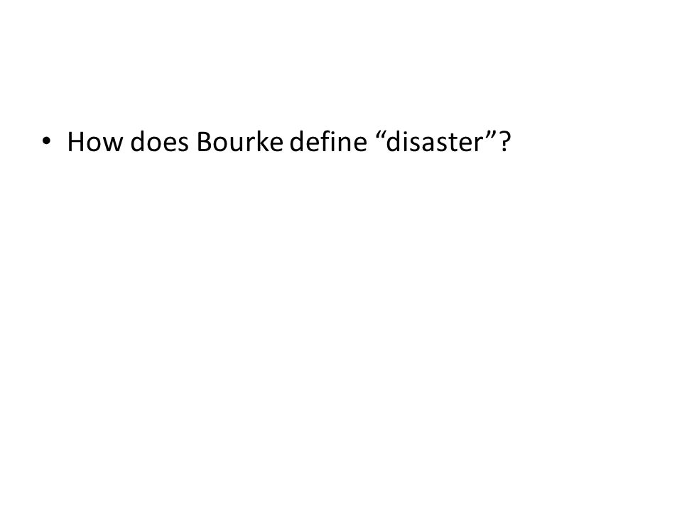 "How does Bourke define ""disaster""?"