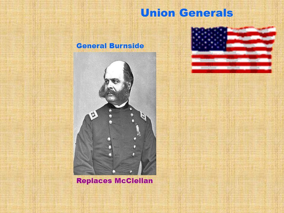 Union Generals General Burnside Replaces McClellan