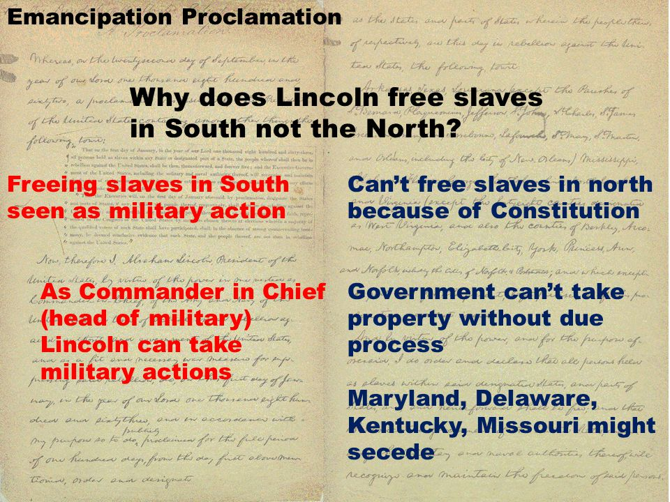 Emancipation Proclamation Why does Lincoln free slaves in South not the North.