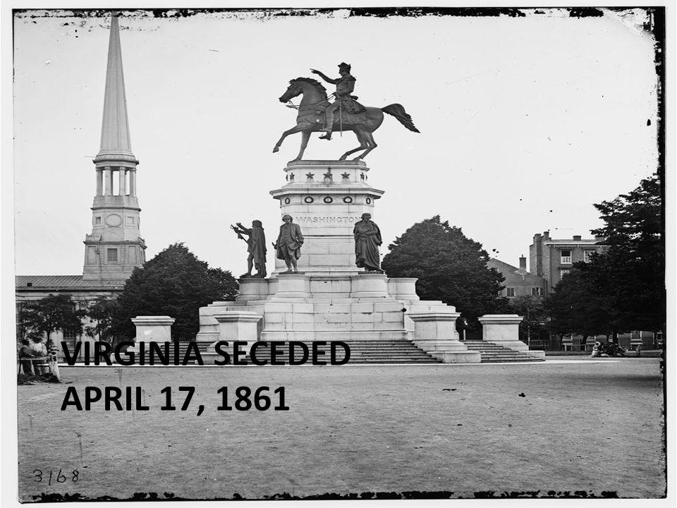 VIRGINIA SECEDED APRIL 17, 1861