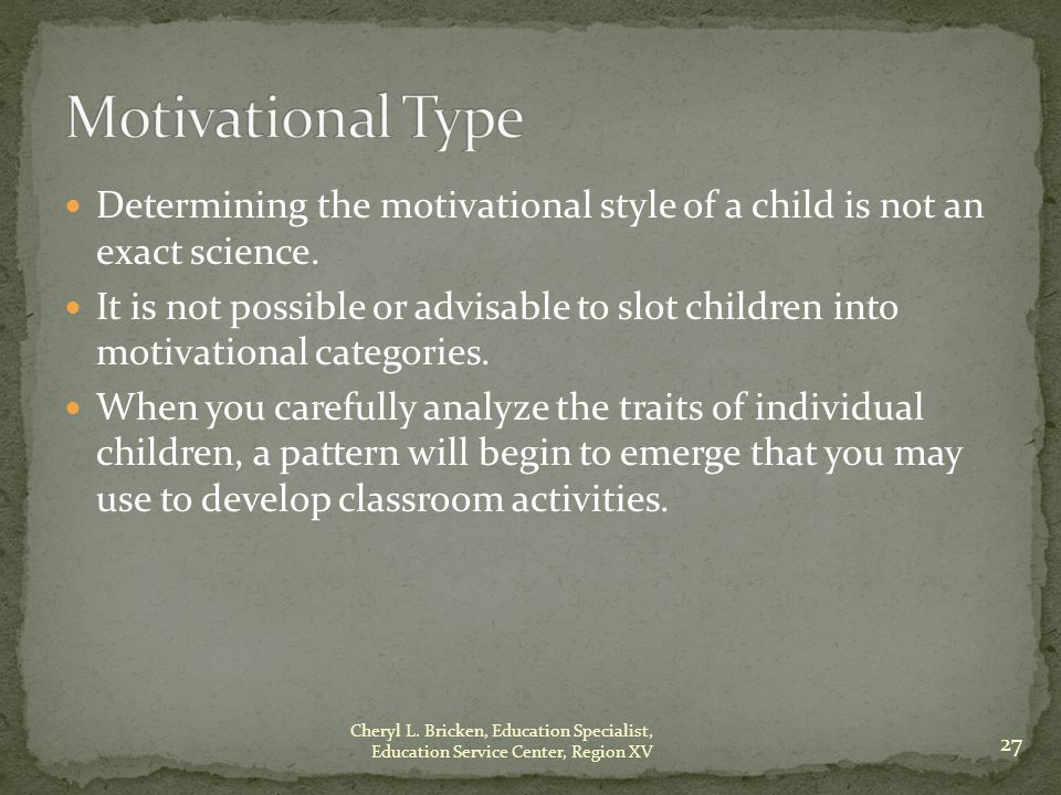 Determining the motivational style of a child is not an exact science.