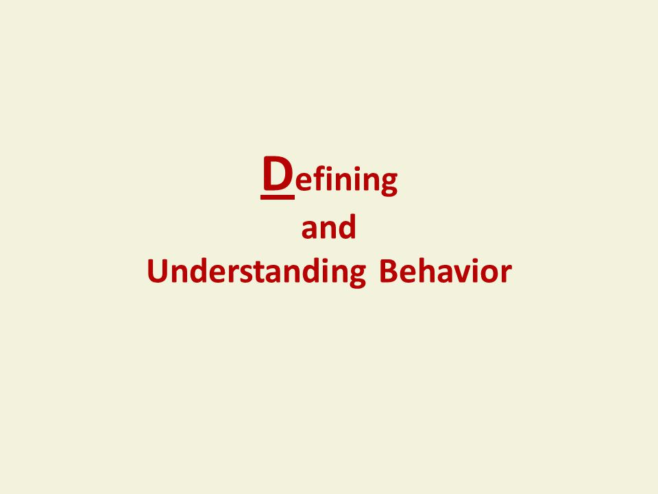 D efining and Understanding Behavior