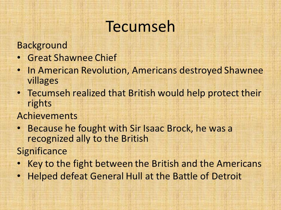 Background Great Shawnee Chief In American Revolution, Americans destroyed Shawnee villages Tecumseh realized that British would help protect their ri