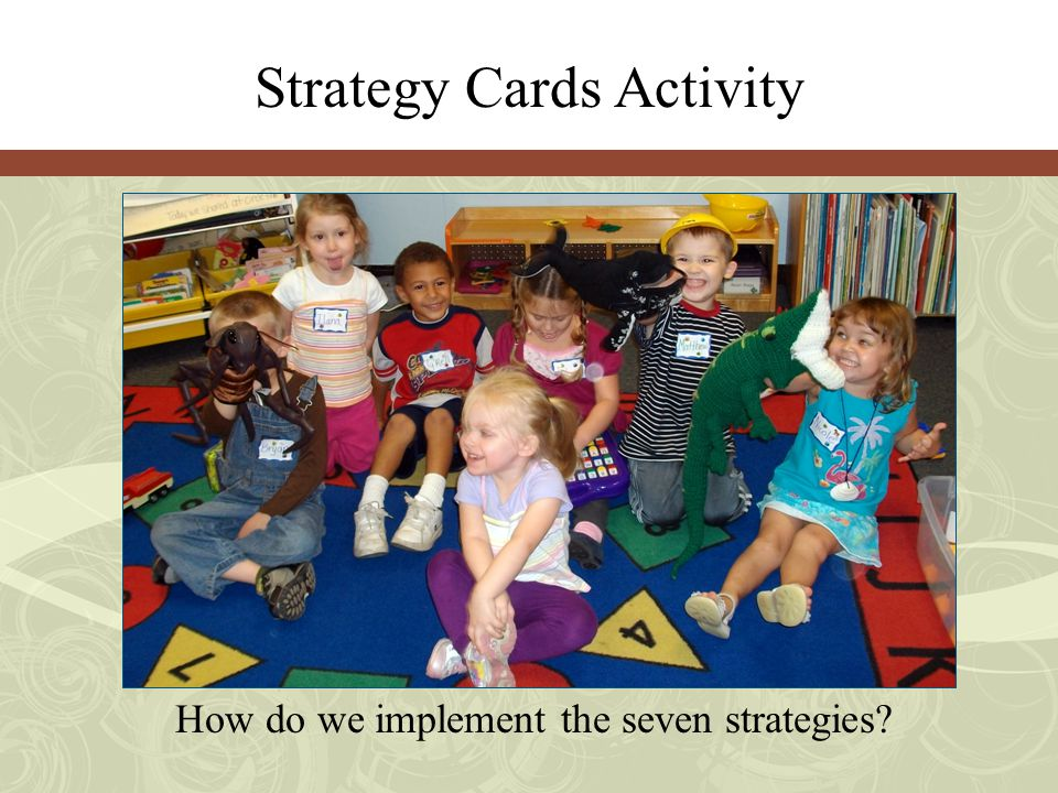 How do we implement the seven strategies? Strategy Cards Activity