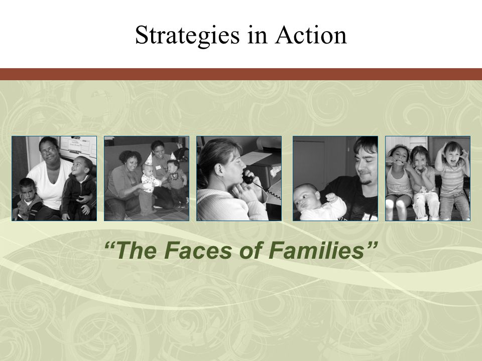 Strategies in Action The Faces of Families