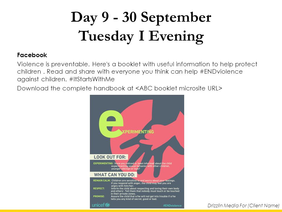 Drizzlin Media For (Client Name) Day 9 - 30 September Tuesday I Evening Facebook Violence is preventable.