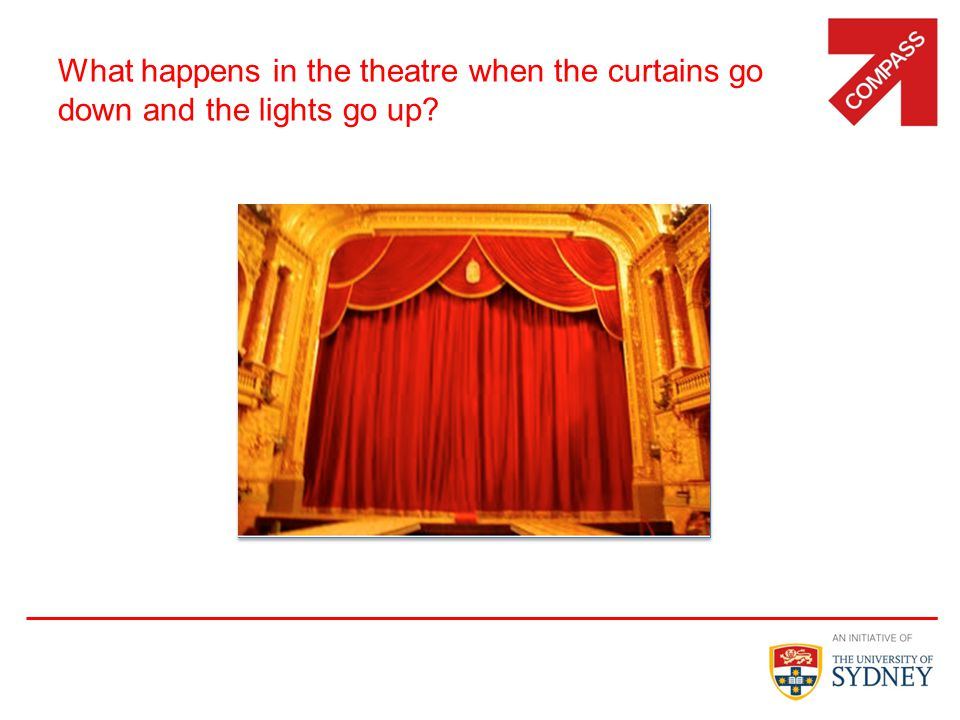 What happens in the theatre when the curtains go down and the lights go up 13