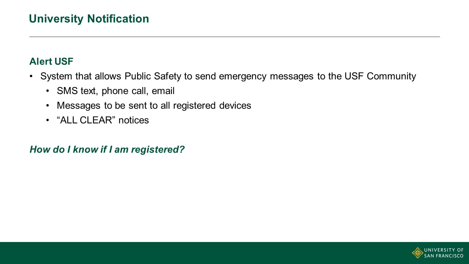 University Notification Alert USF System that allows Public Safety to send emergency messages to the USF Community SMS text, phone call, email Message