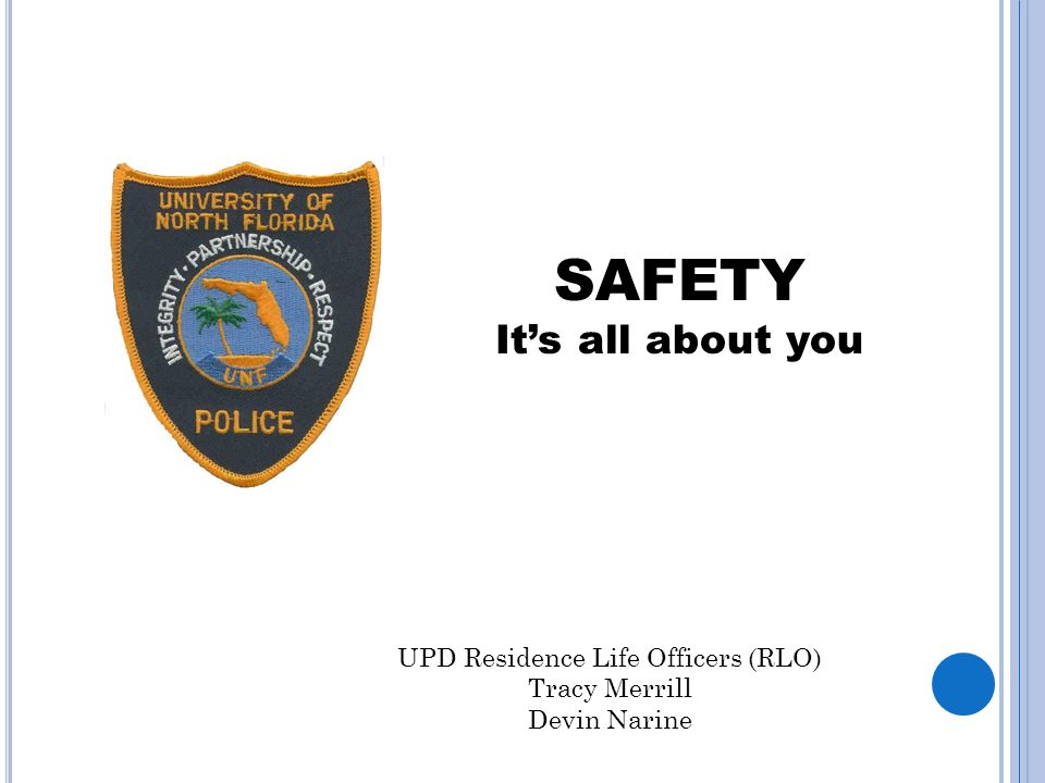 SAFETY It's all about you UPD Residence Life Officers (RLO) Tracy Merrill Devin Narine