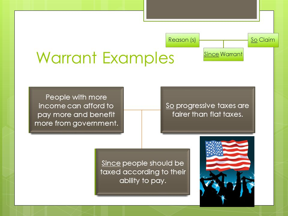Warrant Examples Reason (s) So Claim Since Warrant Flat taxes treat all taxpayers the same way.