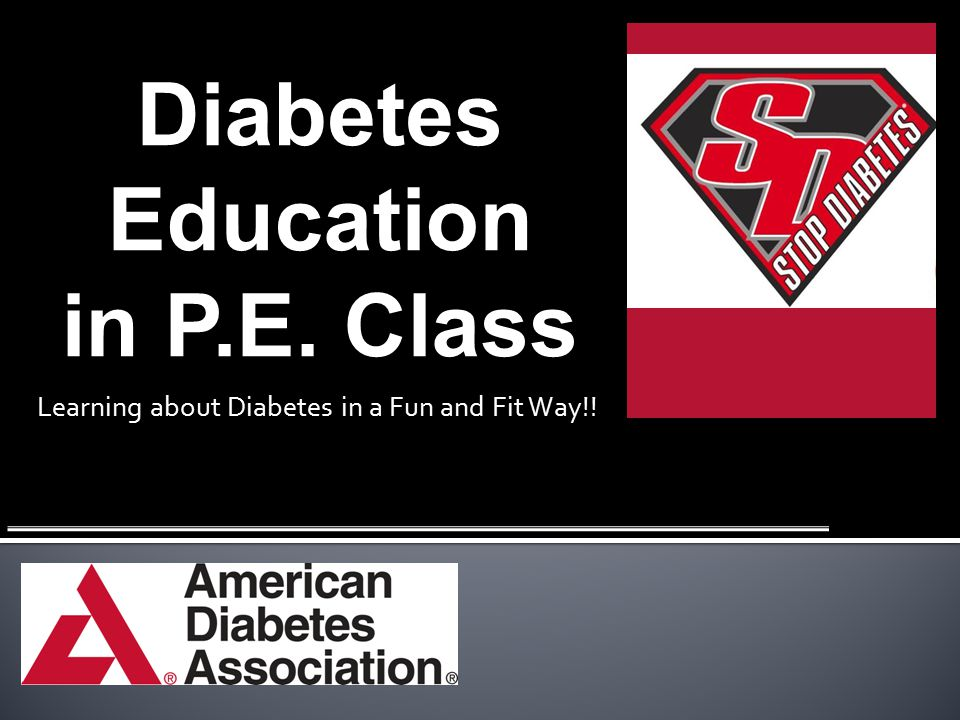 Diabetes Education in P.E. Class Learning about Diabetes in a Fun and Fit Way!!