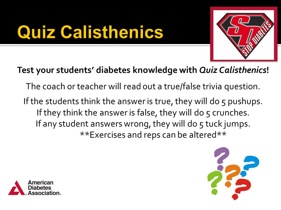 Test your students' diabetes knowledge with Quiz Calisthenics.