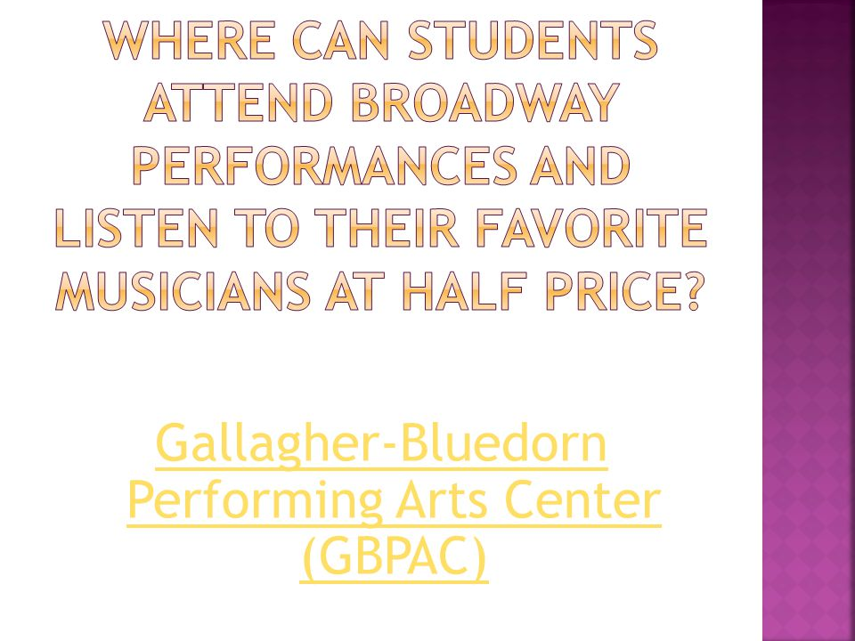 Gallagher-Bluedorn Performing Arts Center (GBPAC)