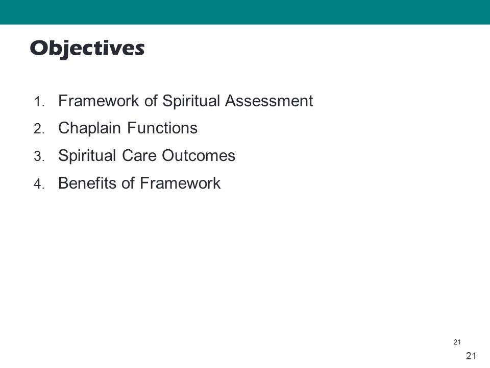 21 1. Framework of Spiritual Assessment 2. Chaplain Functions 3.