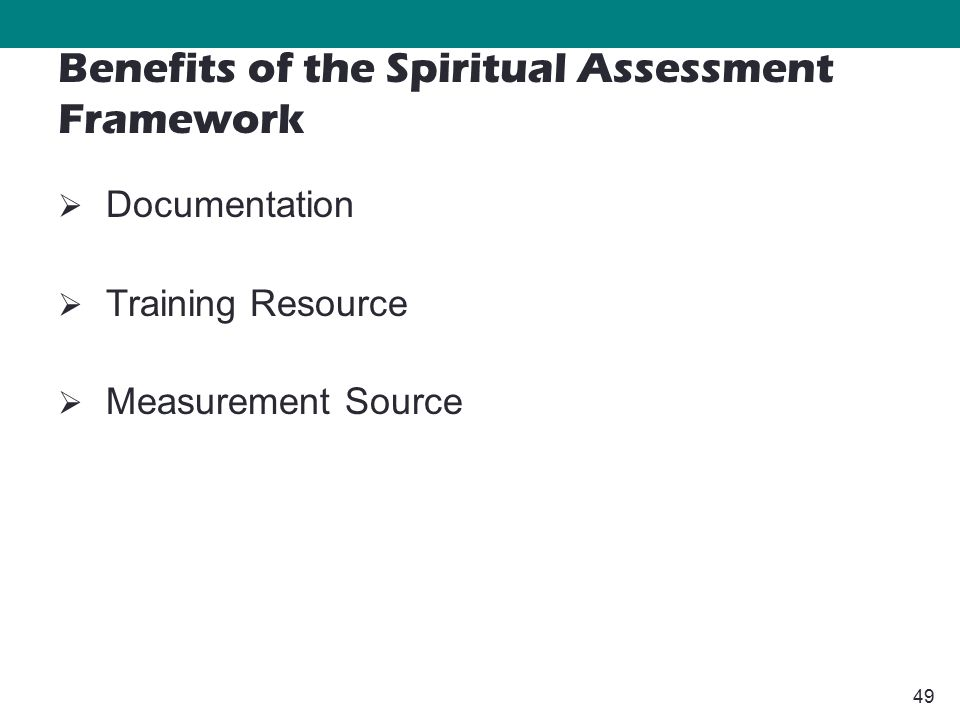 49  Documentation  Training Resource  Measurement Source Benefits of the Spiritual Assessment Framework