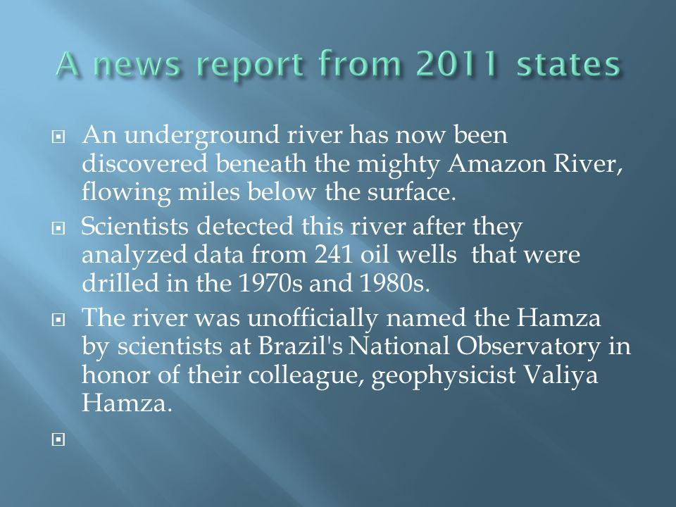  An underground river has now been discovered beneath the mighty Amazon River, flowing miles below the surface.