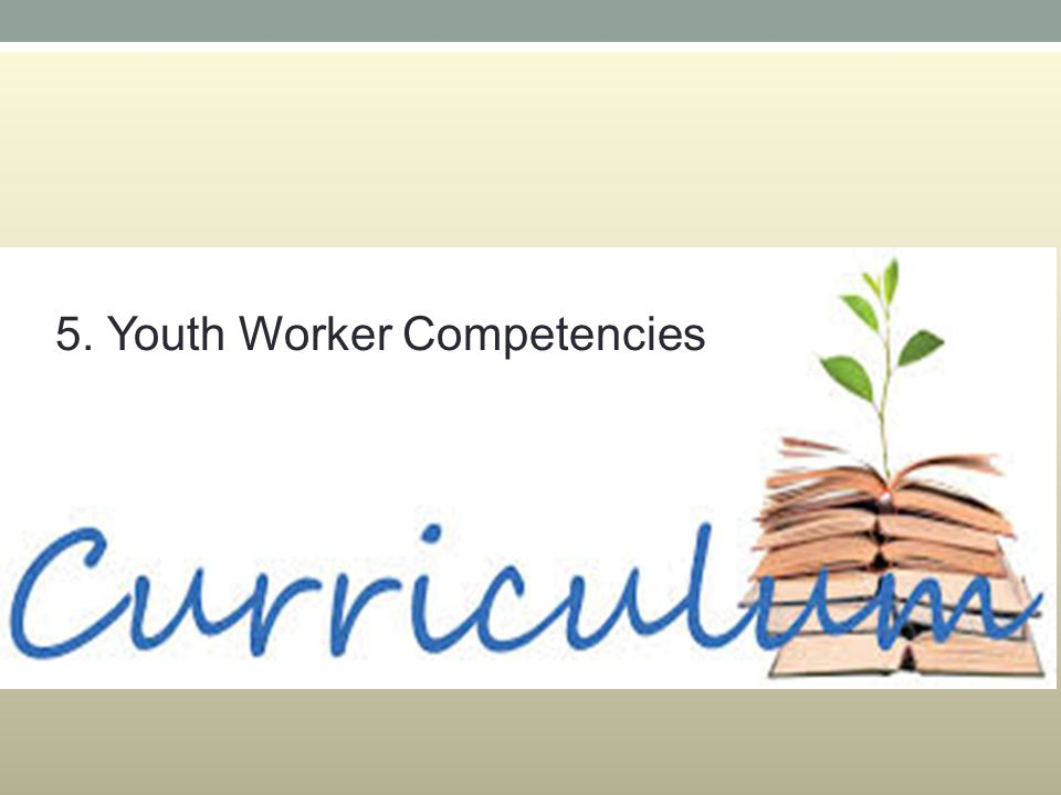 5. Youth Worker Competencies