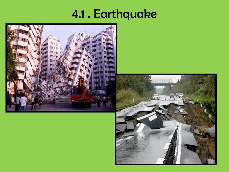 4.1. Earthquake